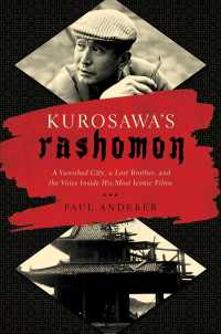 Kurosawa's Rashomon : A Vanished City, a Lost Brother, and the Voice inside His Iconic Films (Reprint)
