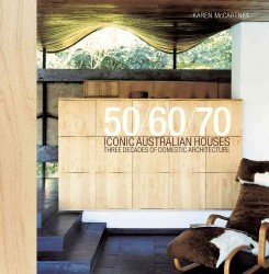 50/60/70 Iconic Australian Houses : Three Decades of Domestic Architecture