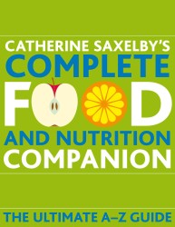 Catherine Saxelby's Food and Nutrition Companion : The Ultimate A-Z Guide