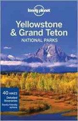 Lonely Planet Yellowstone & Grand Teton National Parks (Lonely Planet Yellowstone and Grand Tetons National Park) (3RD)