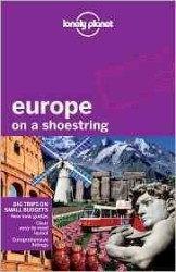 Lonely Planet Europe on a Shoestring (Lonely Planet Europe on a Shoestring) (7TH)