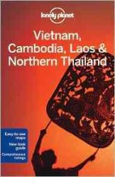 Lonely Planet Vietnam Cambodia Laos & Northern Thailand (Lonely Planet Vietnam, Cambodia, Laos & the Greater Mekong) (3RD)