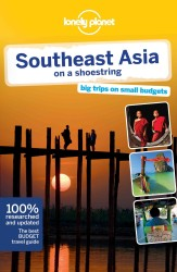 Lonely Planet Southeast Asia (Lonely Planet South-east Asia on a Shoestring) (16TH)