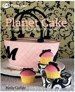 Planet Cake : A Beginner's Guide to Decorating Incredible Cakes -- Paperback