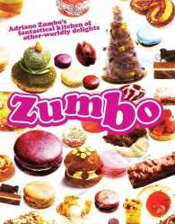 Zumbo : Adriano Zumbo's Fantastical Kitchen of Other-Worldly Delights