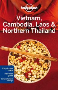 Lonely Planet Vietnam, Cambodia, Laos & Northern Thailand (Lonely Planet Vietnam, Cambodia, Laos & the Greater Mekong) (4TH)