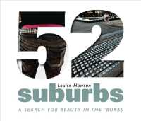 52 Suburbs : A Search for Beauty in the 'Burbs