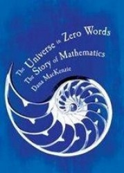 The Universe in Zero Words The Story of Mathematics