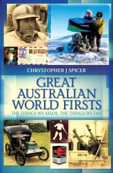 Great Australian World Firsts : The Things We Made, the Things We Did