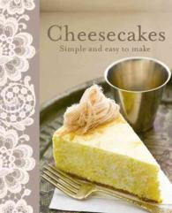 Cheesecakes : Simple and Easy to Make