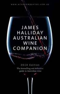 James Halliday Australian Wine Companion 2014 : The Bestselling and Definitive Guide to Australian Wine (James Halliday Australian Wine Companion)