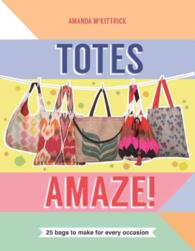 Totes Amaze! : 25 Bags to Make for Every Occasion (NOV)