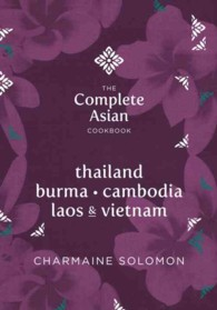 The Complete Asian Cookbook : Thailand, Vietnam, Cambodia, Laos & Burma (Complete Asian Cookbook)