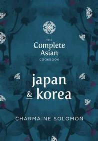 The Complete Asian Cookbook : Japan & Korea (The Complete Asian Cookbook)