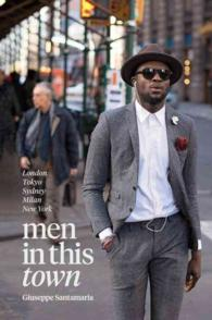 Men in This Town : Sydney, Tokyo, Milan, London, New York