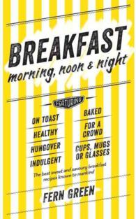 Breakfast : Morning, Noon and Night