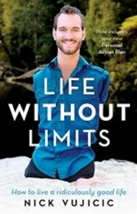 Life Without Limits How to Live a Ridiculously Good Life