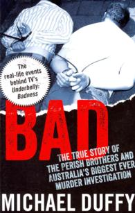 Bad : The True Story of the Perish Brothers and Australia's Biggest Ever Murder Investigation