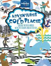 Lonely Planet Kids Adventures in Cold Places (Lonely Planet Kids) (STK)