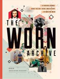 The Worn Archive : A Fashion Journal about the Art, Ideas, and History of What We Wear
