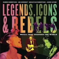 Legends, Icons & Rebels : Music That Changed the World (HAR/COM)