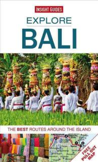 Insight Guides Explore Bali : The Best Routes around the Island (Insight Guides Explore Bali) (FOL PAP/MA)