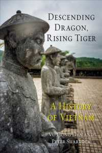 Descending Dragon, Rising Tiger : A History of Vietnam
