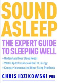 Sound Asleep : The Expert Guide to Sleeping Well
