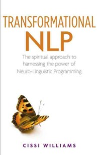 Transformational NLP : The Spiritual Approach to Harnessing the Power of Neuro-Linguistic Programming