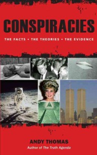 Conspiracies : The Facts, the Theories, the Evidence