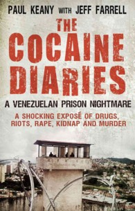 The Cocaine Diaries : A Venezualan Prison Nightmare
