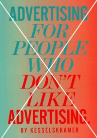 Advertising for People Who Don't Like Advertising (Reprint)