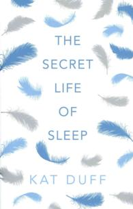 Secret Life of Sleep -- Hardback