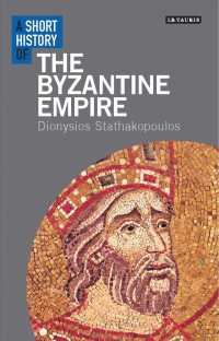 A Short History of the Byzantine Empire (I.B. Tauris Short Histories)