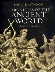 Chronicles of the Ancient World : A Complete Guide to the Great Ancient Civilizations: Mesoptamia, Egypt, Greece a -- Hardback