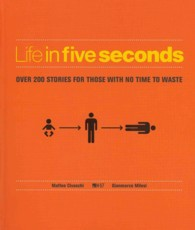Life in Five Seconds : Over 200 Stories for Those with No Time to Waste -- Hardback