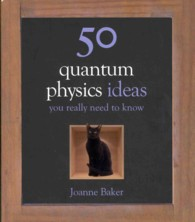 50 Quantum Physics Ideas You Really Need to Know (50 Ideas You Really Need to Know Series) -- Hardback