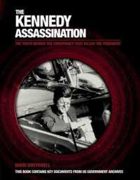 The Kennedy Assassination : The Truth Behind the Conspiracy That Killed the President