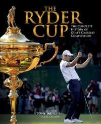 The Ryder Cup : The Complete History of Golf's Greatest Competition (Updated)