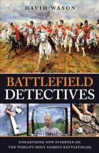 Battlefield Detectives : Unearthing New Evidence on the World's Most Famous Battlefields