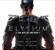 Elysium : The Art of the Film