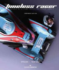 Timeless Racer : Machines of a Time Traveling Speed Junkie: Episode 1 - Year 2027 -- Hardback