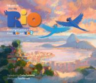 The Art of Rio : Featuring a Carnival of Art from Rio and Rio 2
