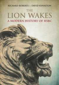 The Lion Wakes : A Modern History of HSBC