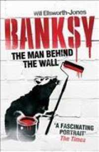 Banksy : The Man Behind the Wall -- Paperback