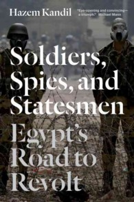 Soldiers, Spies, and Statesmen : Egypt's Road to Revolt (Reprint)