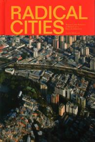 Radical Cities : Across Latin America in Search of a New Architecture