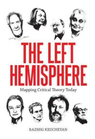The Left Hemisphere : Mapping Critical Theory Today