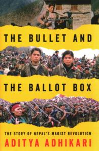 The Bullet and the Ballot Box : The Story of Nepal's Maoist Revolution