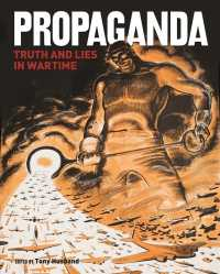 Propaganda : Truth and Lies in Times of Conflict